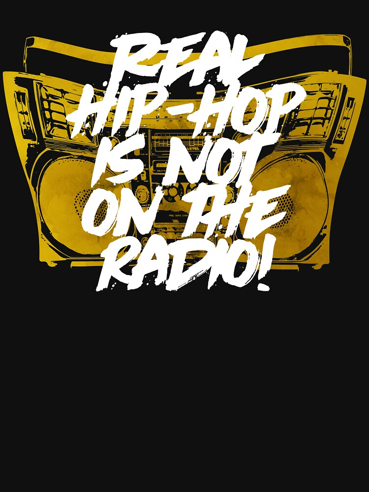 Real Hip Hop is not on the Radio Boombox T-Shirt by mrgraphilip