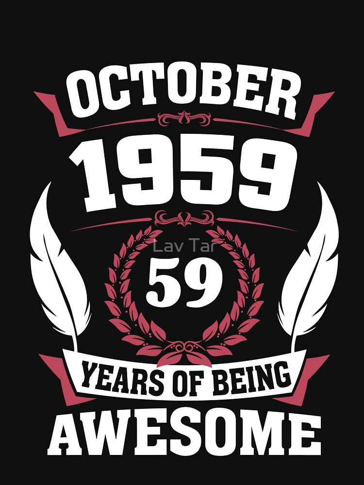 October 1959 59 years of being awesome by lavatarnt