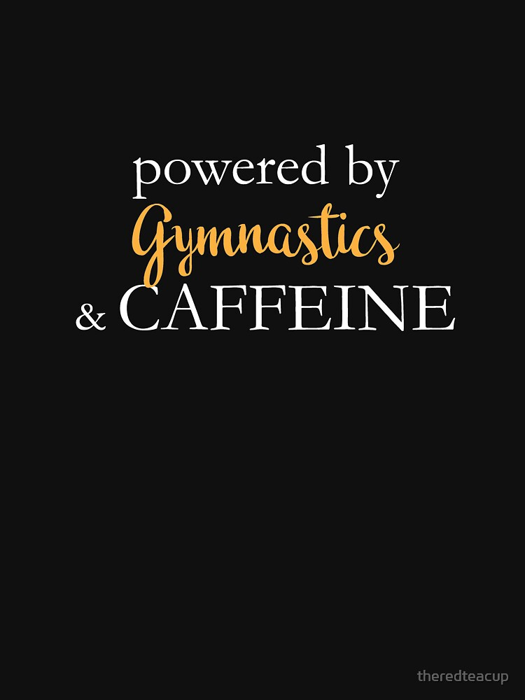 Powered By Gymnastics And Caffeine by theredteacup