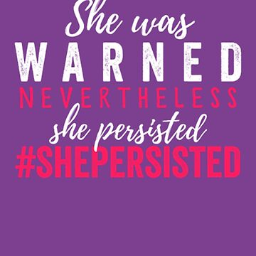 nevertheless she persisted by lukring888