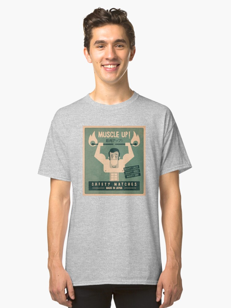 Muscle up! Classic T-Shirt Front