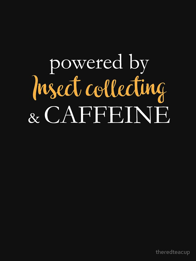 Powered By Insect Collecting And Caffeine by theredteacup