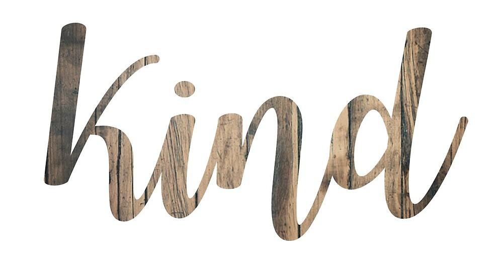 """Kind"" Wood Grain by Samantha Link"