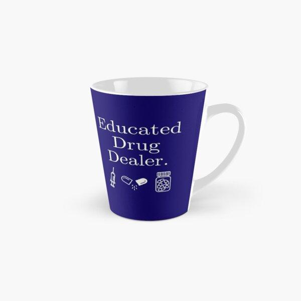 Educated Drug Dealer Pharmacist Tall Mug