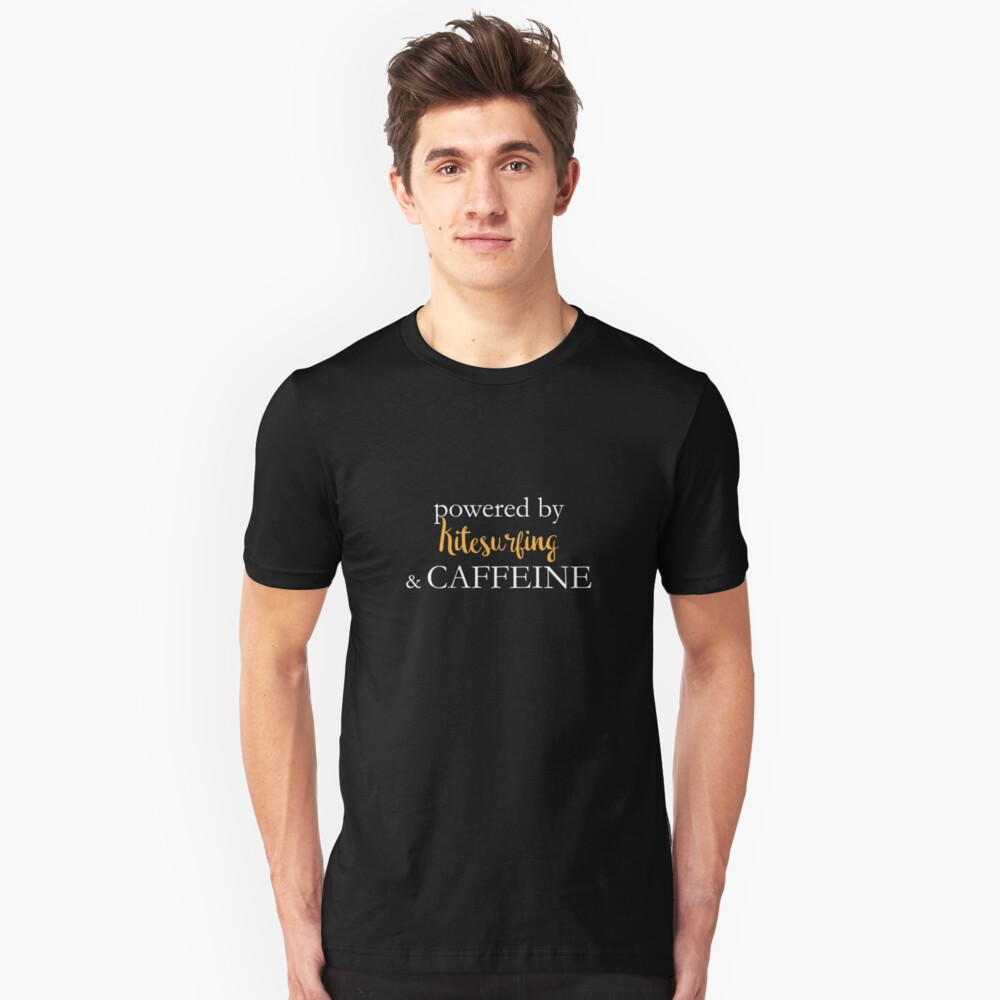 Powered By Kitesurfing And Caffeine Unisex T-Shirt Front
