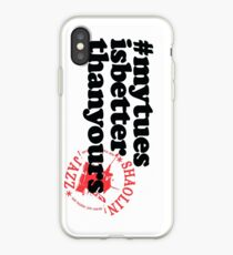 #mytuesisbetterthanyours iPhone Case