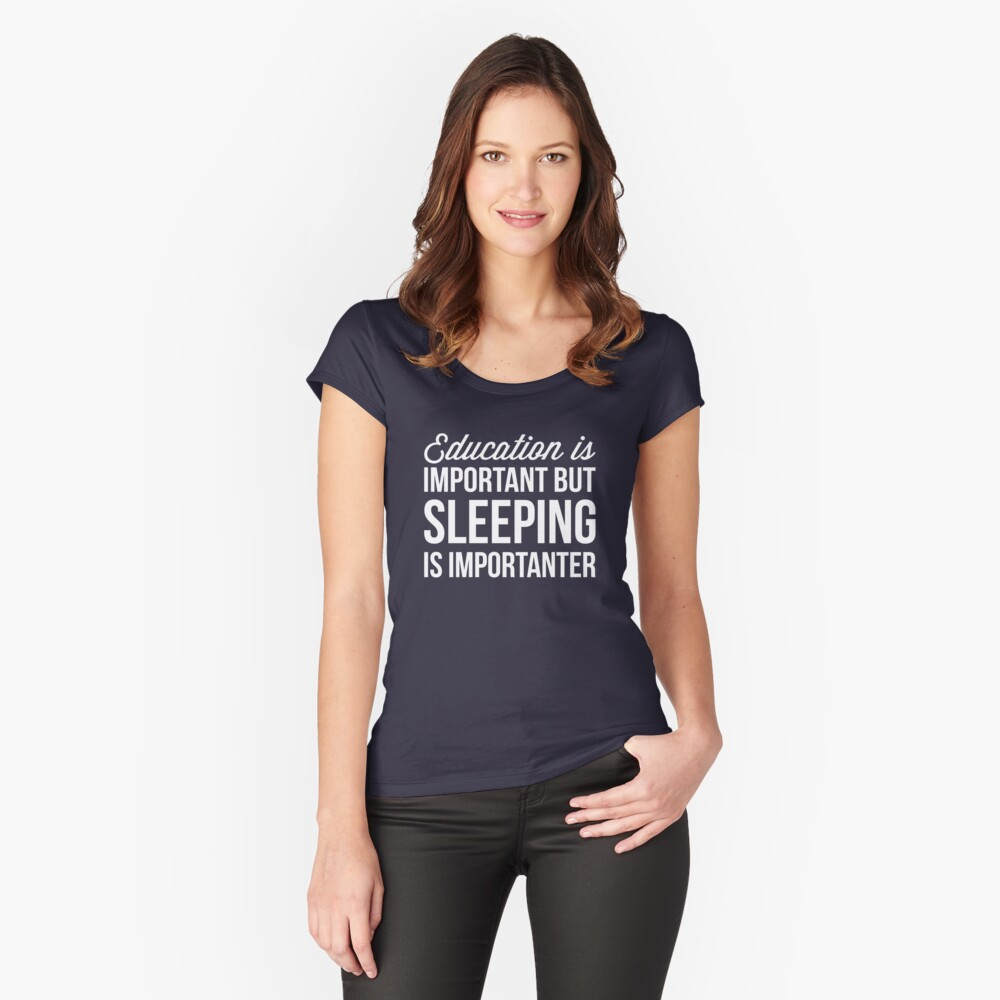 Sleeping is important Women's Fitted Scoop T-Shirt Front