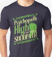 I'm not a Psychopath, I'm a High Functioning Sociopath Unisex T-Shirt