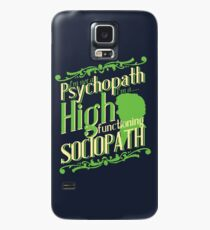 I'm not a Psychopath, I'm a High Functioning Sociopath Case/Skin for Samsung Galaxy