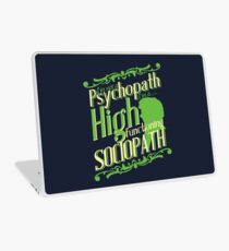 I'm not a Psychopath, I'm a High Functioning Sociopath Laptop Skin
