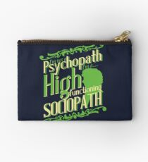 I'm not a Psychopath, I'm a High Functioning Sociopath Studio Pouch
