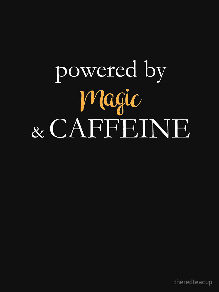 Powered By Magic And Caffeine by theredteacup