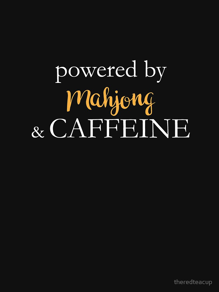 Powered By Mahjong And Caffeine by theredteacup