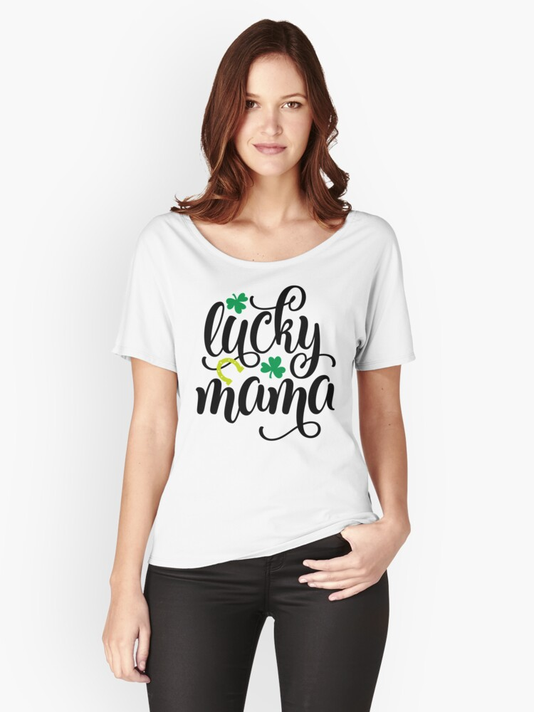 Lucky Mama Clover Shamrock St Patrick Women's Relaxed Fit T-Shirt Front