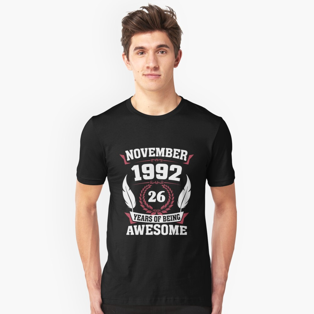 November 1992 26 years of being awesome Unisex T-Shirt Front