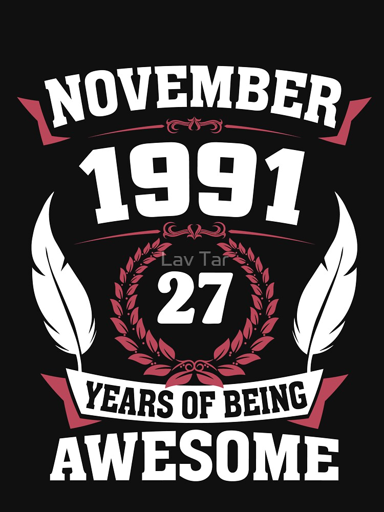 November 1991 27 years of being awesome by lavatarnt