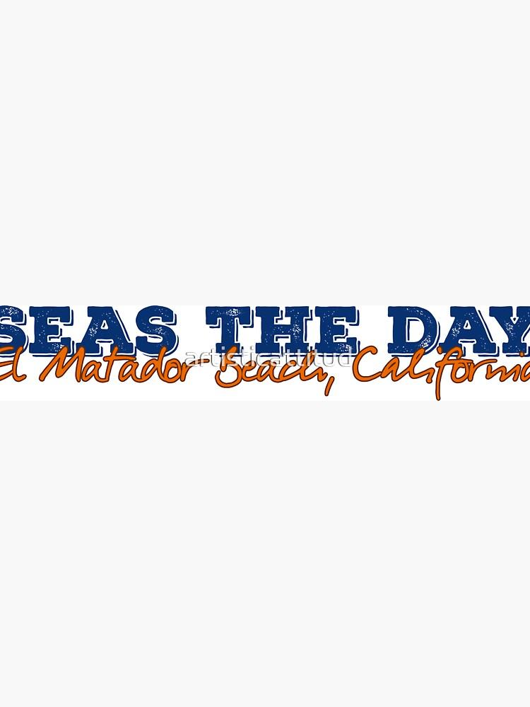 Seas the Day El Matador Beach California by artisticattitud