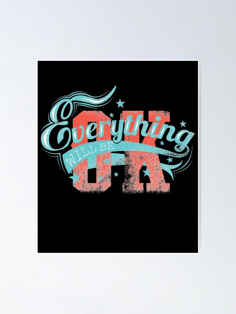 Alternate view of Everything Will Be OK Witty Sarcastic Sassy Quote Poster