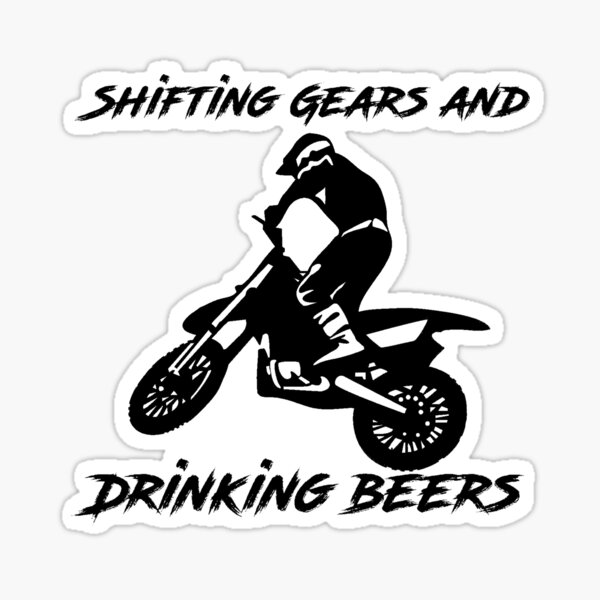 Shifting Gears and Drinking Beers Sticker