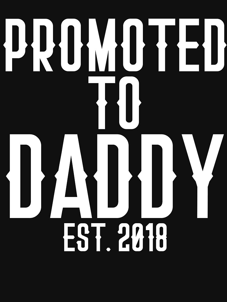 Cool Future Daddy Gifts Promoted To Daddy Est. 2018 by TrendJunky