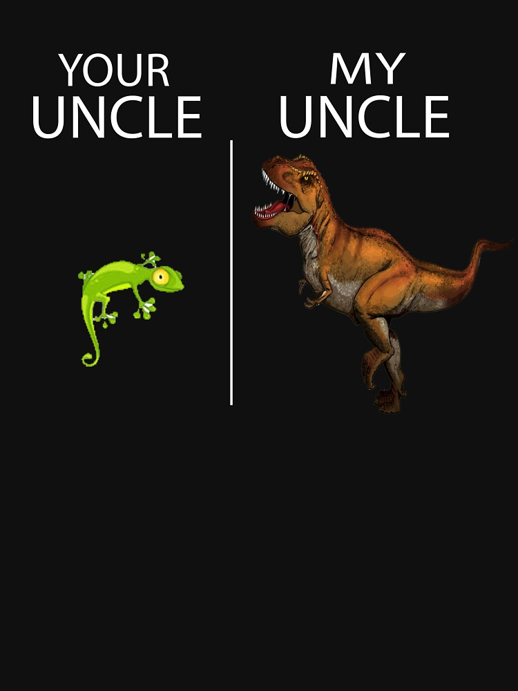 Your Uncle v. My Uncle Dinosaur Lizard Fun Dad Brother Shirt! by AllGoodStuff