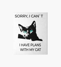 Sorry, I can´t I have plans wiht my cat Art Board