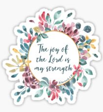 The Joy of the Lord | Bible Verse | Floral Watercolor Sticker