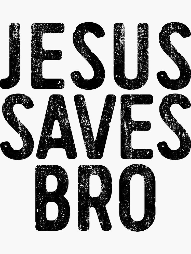 Jesus Saves Bro by deepstone