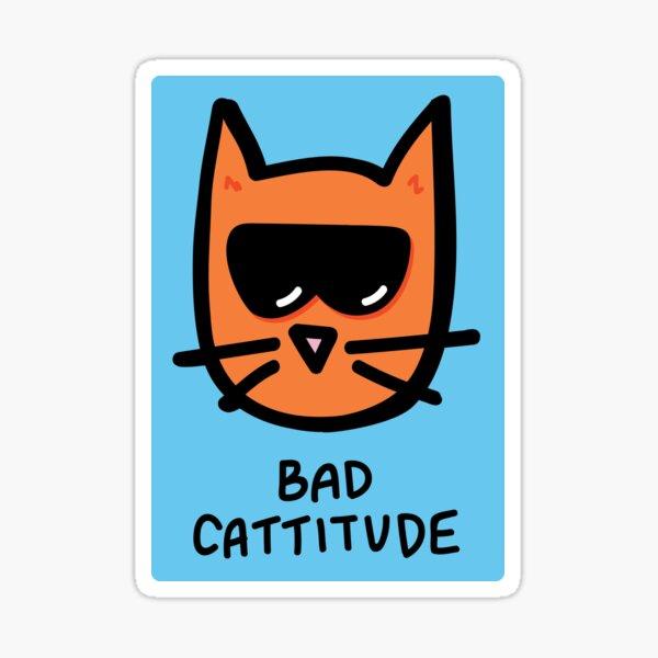 Bad Cattitude Sticker