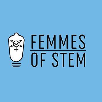Femmes of STEM by FemmesofSTEM