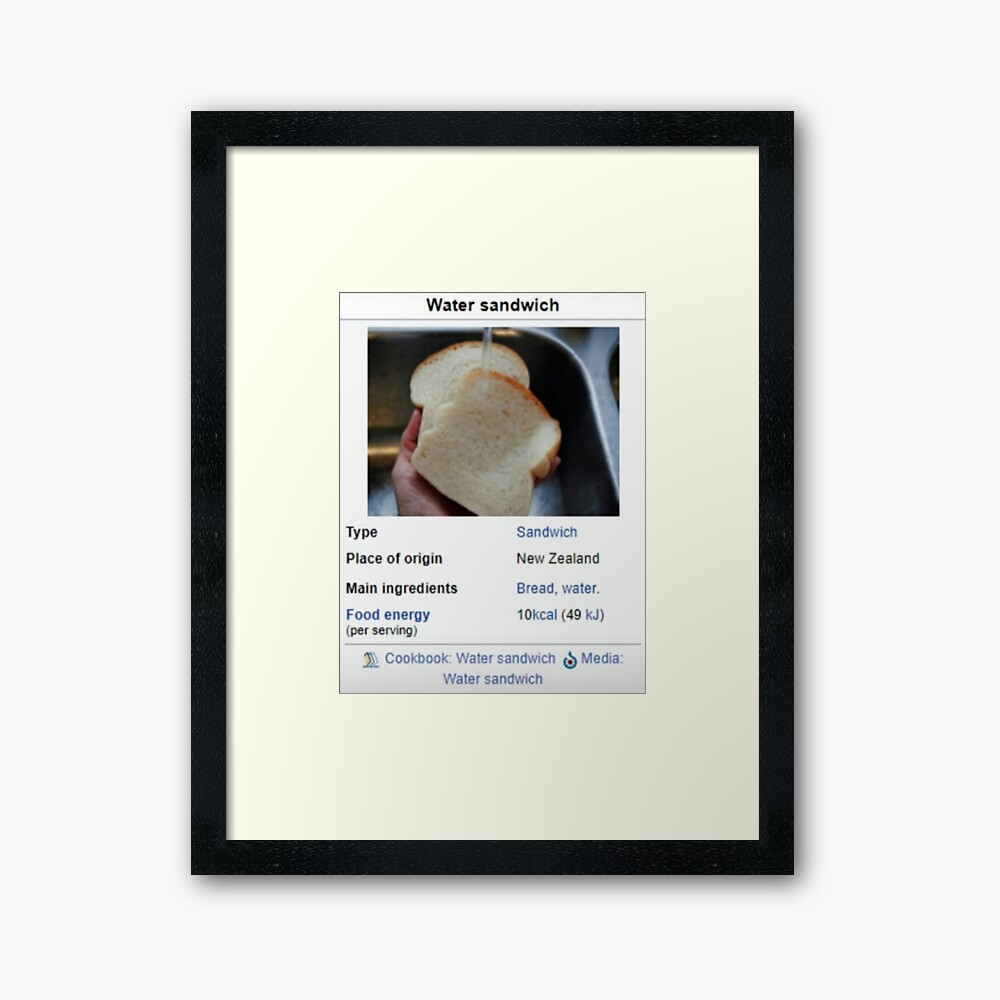 Water Sandwich Wikipedia Meme Framed Art Print By Emilyjustkys Redbubble Check out new themes, send gifs, find every photo you've ever sent or received, and search your account faster than ever. water sandwich wikipedia meme framed art print by emilyjustkys redbubble