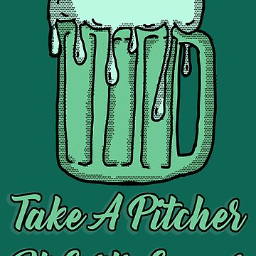 Take A Pitcher It Lasts Longer by Rajee