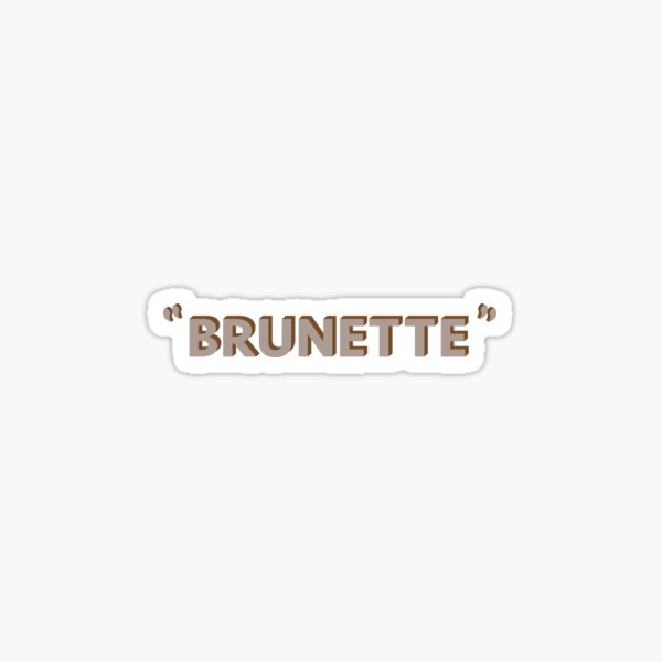 brunette Sticker