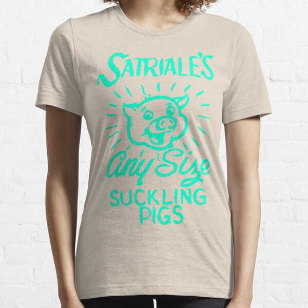 Satriale's - Any Size Suckling Pigs Essential T-Shirt