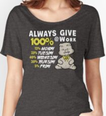 Always Give 100% At Work Women's Relaxed Fit T-Shirt