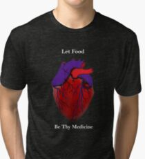 Let Food Be Thy Medicine  cool graphic Tri-blend T-Shirt