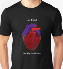 Let Food Be Thy Medicine  cool graphic Unisex T-Shirt