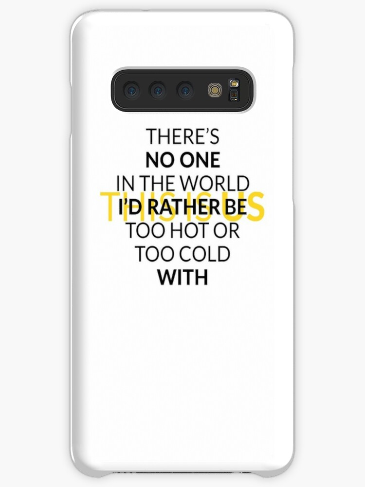 'Too Hot or Too Cold - This is Us' Case/Skin for Samsung Galaxy by dcjeff