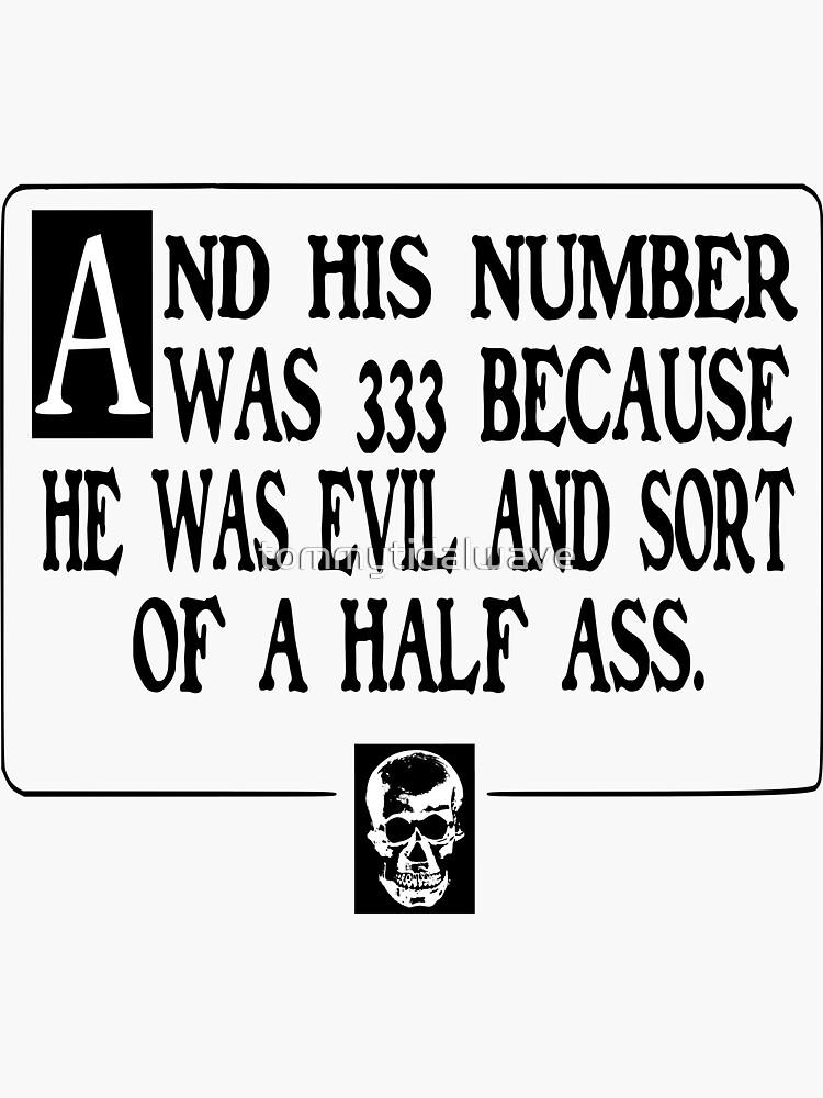 Number 333: Evil Half Ass by tommytidalwave