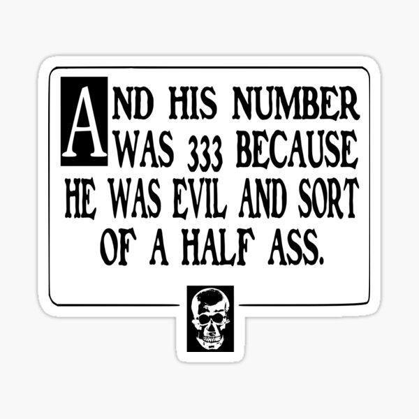 Number 333: Evil Half Ass Sticker