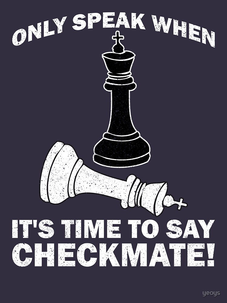 Only Speak When It's Time To Say Checkmate - Cool Chess Club Gift by yeoys