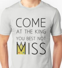 Come At The King T-Shirt