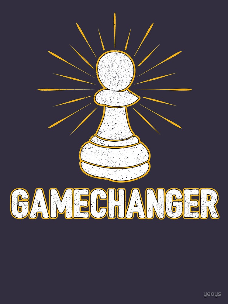 Game Changer Pawn Chess Piece - Cool Chess Club Gift by yeoys