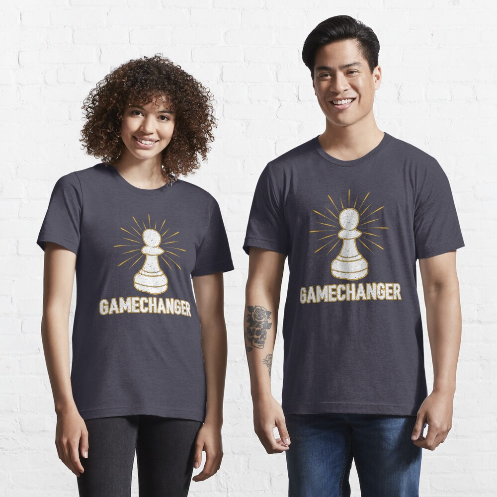 Game Changer Pawn Chess Piece - Cool Chess Club Gift Essential T-Shirt