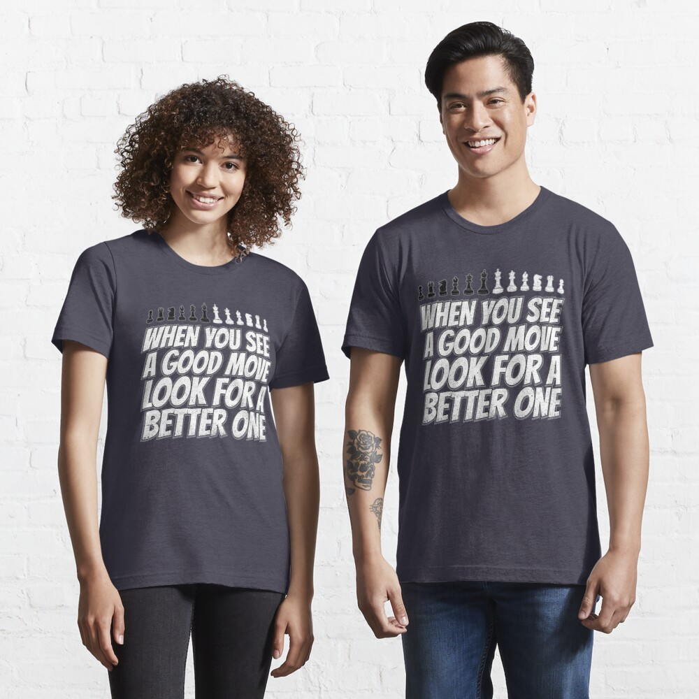 When You See A Good Move - Cool Chess Club Gift Essential T-Shirt