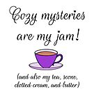 Cozy Mysteries Are My Jam! by StarfireStudio
