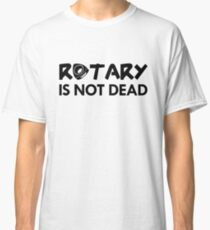 Rotary Is Not Dead T-shirt classique