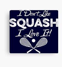 I Don't Like Squash I Love It! Canvas Print