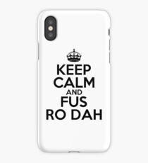 Keep calm and fus ro dah iPhone Case