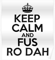 Keep calm and fus ro dah Poster